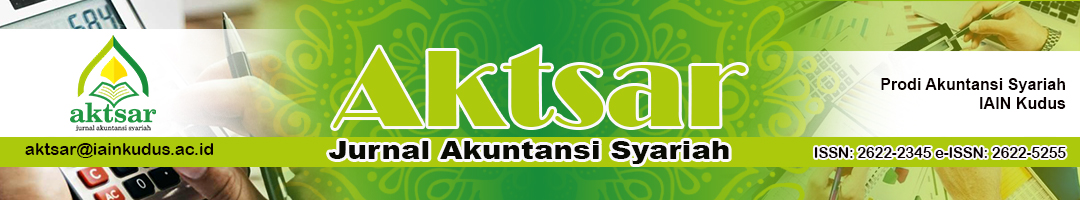 AKTSAR: Jurnal Akuntansi Syariah (Journal of Islamic Accounting); ISSN 2622-2345 (cetak); ISSN 2622-5255 (online)